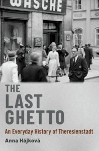 "Front cover of ""The Last Ghetto – An Everyday History of Theresienstadt"" shows street scene in Theresienstadt"